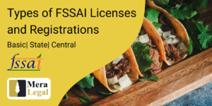 Types of FSSAI Licenses and Registrations