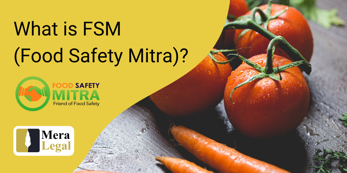 What is FSM (Food Safety Mitra)? - Meralegal is Indias
