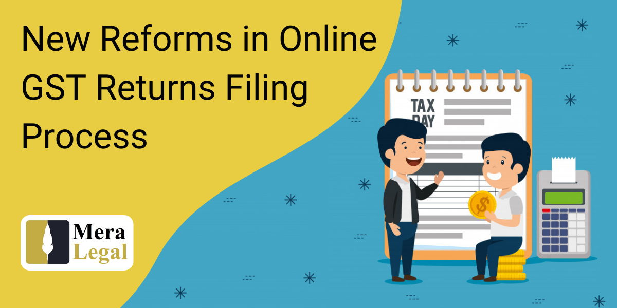 New Reforms in Online GST Returns Filing Process
