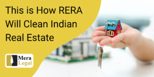 This is How RERA Will Clean Indian Real Estate